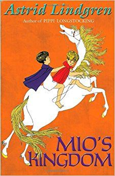 Mio's Kingdom by Astrid Lindgren