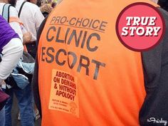 """True Story: I Volunteered As An Abortion Clinic Escort by Caitlin Bancroft """"On my first day as a clinic escort, I was horrified by the cruel protestors. New to the game as I was, I couldn't understand how anyone could see a scared woman and feel the need to publicly shame her. Their behavior was appalling. Their humanity was questionable."""""""