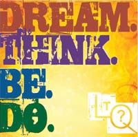 Dream, Think, Be, Do - a living the questions dvd for Young Adults