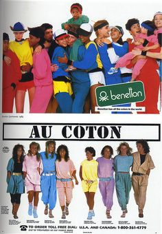 Au Coton and Benetton. oh yeah, stylin! Benetton, My Childhood Memories, Best Memories, Vintage Advertisements, Vintage Ads, 80s And 90s Fashion, Cheap Fashion, Retro Fashion, Fashion Advertising