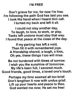 Don't Grieve For Me, For Now I'm Free