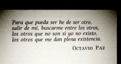 one of Octavio Paz many quotes because he is a writer