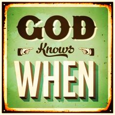 God knows when. Trust Him with all your heart. #GettingYourEdgeBack