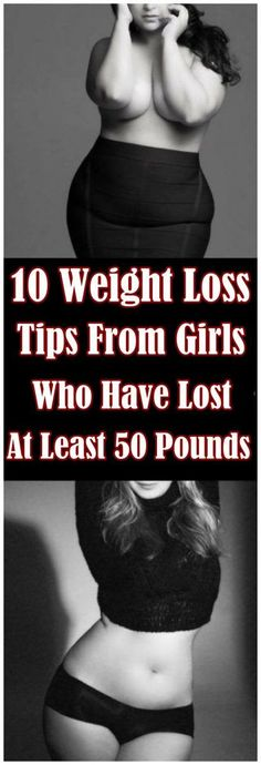 10 Weight Loss Tips From Girls Who Have Lost At Least 50 Pounds