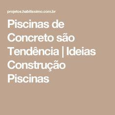 Piscinas de Concreto são Tendência | Ideias Construção Piscinas