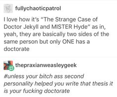 You know how many doctorates Bruce Banner has? Do you want to know how many Hulk has? Shakespeare, Jekyll And Mr Hyde, History Memes, Classic Literature, Book Memes, English, Tumblr Posts, Tumblr Funny, Funny Posts