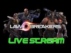 LawBreakers - LIVE STREAM | TCTC Gamer