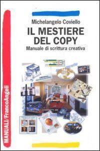 Il mestiere del copy. Manuale di scrittura creativa di Mi... https://www.amazon.it/dp/8846407237/ref=cm_sw_r_pi_dp_x_jf72ybJQ011MB