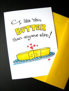 Cute Valentine Card - Butter Pun - I Like You Butter than Anyone Else - Food Pun Card, Anniversary Card, Love Card