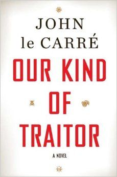 Our Kind of Traitor: A Novel by John Le Carre