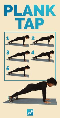 5) Plank Tap Begin in a plank position.  Lightly tap your left shoulder with your right hand.  Return your hands to the plank position.  Alternate on the other side.  Maintain a strong plank position with a tight core and glutes throughout