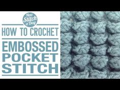 How to Crochet the Embossed Pocket Stitch  love this one
