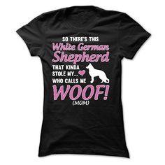 White German ShepherdSO THERES THIS WHITE GERMAN SHEPHERD THAT KINDA STOLE MY HEART WHO CALLS ME WOOF!White German Shepherds, White German Shepherds T-Shirt