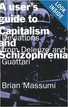 A User's Guide to Capitalism and Schizophrenia: Deviations from Deleuze and Guattari What Is Philosophy, Best Titles, Schizophrenia, User Guide, Postmodernism, Book Authors, Book Publishing, Books Online