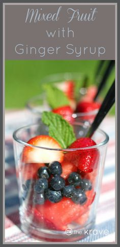 Mixed Fruit with Ginger Syrup Recipe - A ginger-infused simple syrup ...
