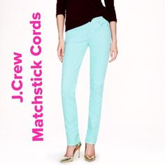 "💕NWOT💕  J.Crew Matchstick Cords Awesome!!!  Sold out!!!  I believe the color name is Spearmint. Never worn, excellent condition!!!  Inseam measures 30"" and rise is 9"" these awesome pants pretty much speak for them self 👍. Any questions please ask. Price is firm!!! J. Crew Pants"