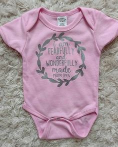 I Am Fearfully And Wonderfully Made Onesie PSALM 13914
