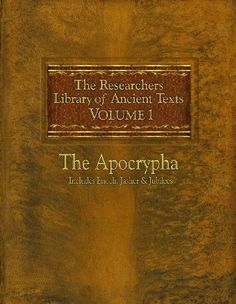 The Researchers Library of Ancient Texts: Volume One -- The Apocrypha Includes the Books of Enoch, Jasher, and Jubilees by Thomas Horn