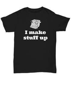 Funny #Writer Shirt #BookishGifts WritersRelief.com