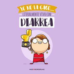 Yo no la cago.. literalmente vivo con diarrea. Cute Quotes, Funny Quotes, Mr Wonderful, Little Bit, Funny Times, Simple Words, Spanish Quotes, Powerful Words, I Laughed