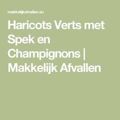 Haricots Verts met Spek en Champignons | Makkelijk Afvallen