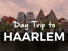 HAARLEM: DAY TRIPS FROM AMSTERDAM :http://awesomeamsterdam.com/haarlem-day-trip-from-amsterdam/
