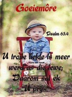 Good Morning Wishes, Morning Messages, Morning Quotes, Lekker Dag, Psalm 63, Baby Messages, Afrikaanse Quotes, Goeie More, Prayer Verses