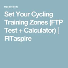 Set Your Cycling Training Zones (FTP Test + Calculator) | FITaspire