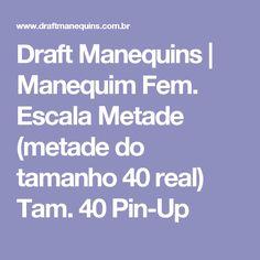 Draft Manequins | Manequim Fem. Escala Metade (metade do tamanho 40 real) Tam. 40 Pin-Up