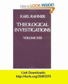 Theological Investigations Volume XXII (9780824509248) Karl Rahner , ISBN-10: 0824509242  , ISBN-13: 978-0824509248 ,  , tutorials , pdf , ebook , torrent , downloads , rapidshare , filesonic , hotfile , megaupload , fileserve