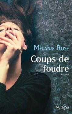 Coups de foudre de Melanie Rose, http://www.amazon.fr/dp/2809812659/ref=cm_sw_r_pi_dp_Sr.stb0ZR1T1X