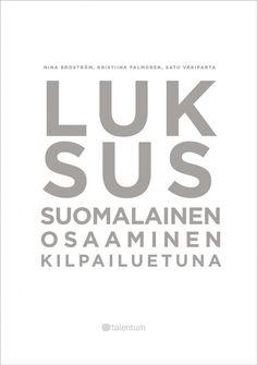 Luksus : suomalainen osaaminen kilpailuetuna / Nina Broström, Kristiina Palmgren, Satu Väkiparta.