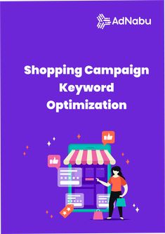 An Effective Shopping Campaign Keyword Optimization Method leads to fine-tuning your strategy towards best-performing products. Ad Campaigns, Third Party, Google Shopping, Search Engine, Budgeting, Catalog, Ads, Live, Create