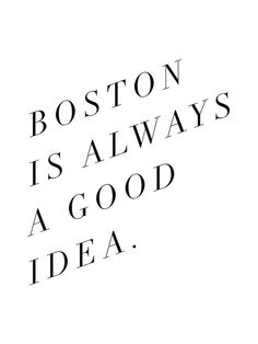 Boston is Always a Good Idea Art Print