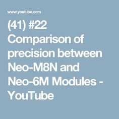 (41)  22 Comparison of precision between Neo-M8N and Neo-6M 425376326