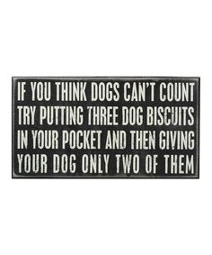 Black 'If You Think Dogs Can't Count' Box Sign