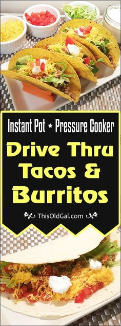 Make your own Pressure Cooker Drive Thru Tacos & Burritos and enjoy them fresh and hot right in your own home, without wondering what lurks in the meat. via @thisoldgalcooks