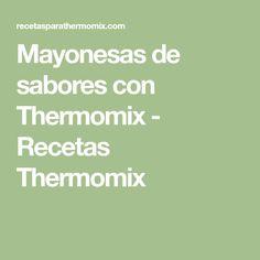 Mayonesas de sabores con Thermomix - Recetas Thermomix