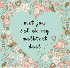 Melktert #Afrikaans                                                                                                                                                                                 More Qoutes About Love, Love Life Quotes, Cute Quotes, Sign Quotes, Words Quotes, Sayings, Melktert, Afrikaanse Quotes, Pillowcase Pattern