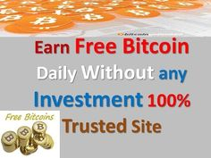 Earn Free Bitcoin Daily Without any Investment 100% Trusted Site 2017