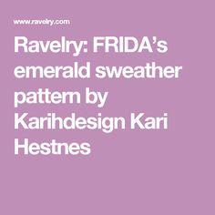 Ravelry: FRIDA's emerald sweather pattern by Karihdesign Kari Hestnes