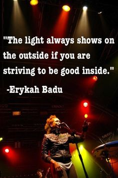 On striving to be good. | 21 Brilliant Erykah Badu Philosophies That Will Inspire You
