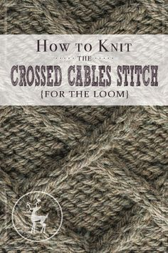 Today is Day 15 of our 31 Days of Knitting Challenge. This is a good basic cable stitch called the Crossed Cables Stitch. It's a good stitch to learn, even if it's just to practice cable knitting on the loom! HOW TO KNIT THE CROSSED CABLE STITCH {FOR THE LOOM} MATERIALS USED IN THE VIDEO: Knitting Loom: Regular …