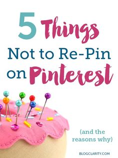 Pinterest tips that every pinner should read. If you want build a following on Pinterest, you shouldn't be pinning these five things! Great Pinterest tips (and the first one is especially annoying)!