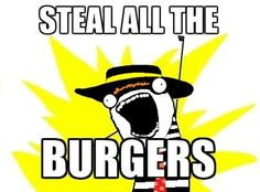 Hide the burgers! It's the Hamburglar!