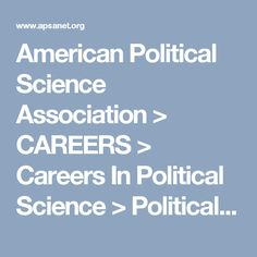 American Political Science Association > CAREERS > Careers In Political Science > Political Science: An Ideal Liberal Arts Major