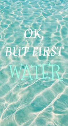 Ok, but first water. Fit girl motivation, wallper, health...