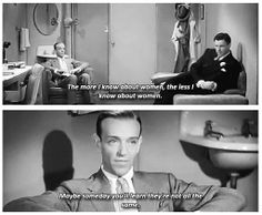 My boy Fred Astaire knew what's up, even in the '30s.
