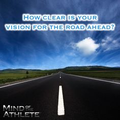 How clear is your vision for the road ahead?