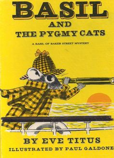 Basil and the Pygmy Cats - A Basil of Baker Street Mystery, written by Eve Titus, illustrated by Paul Galdone